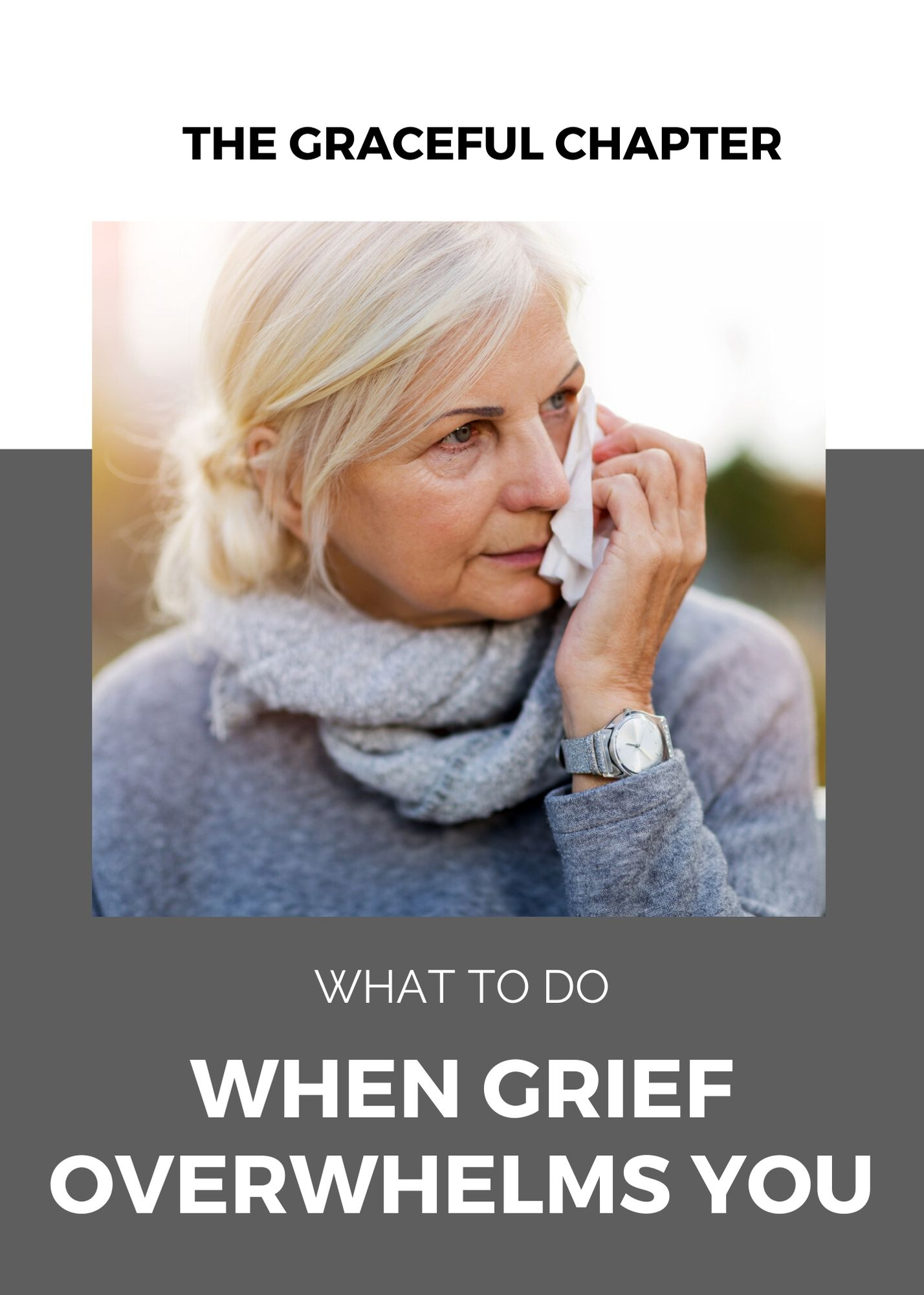 what to do when grief over whelms you