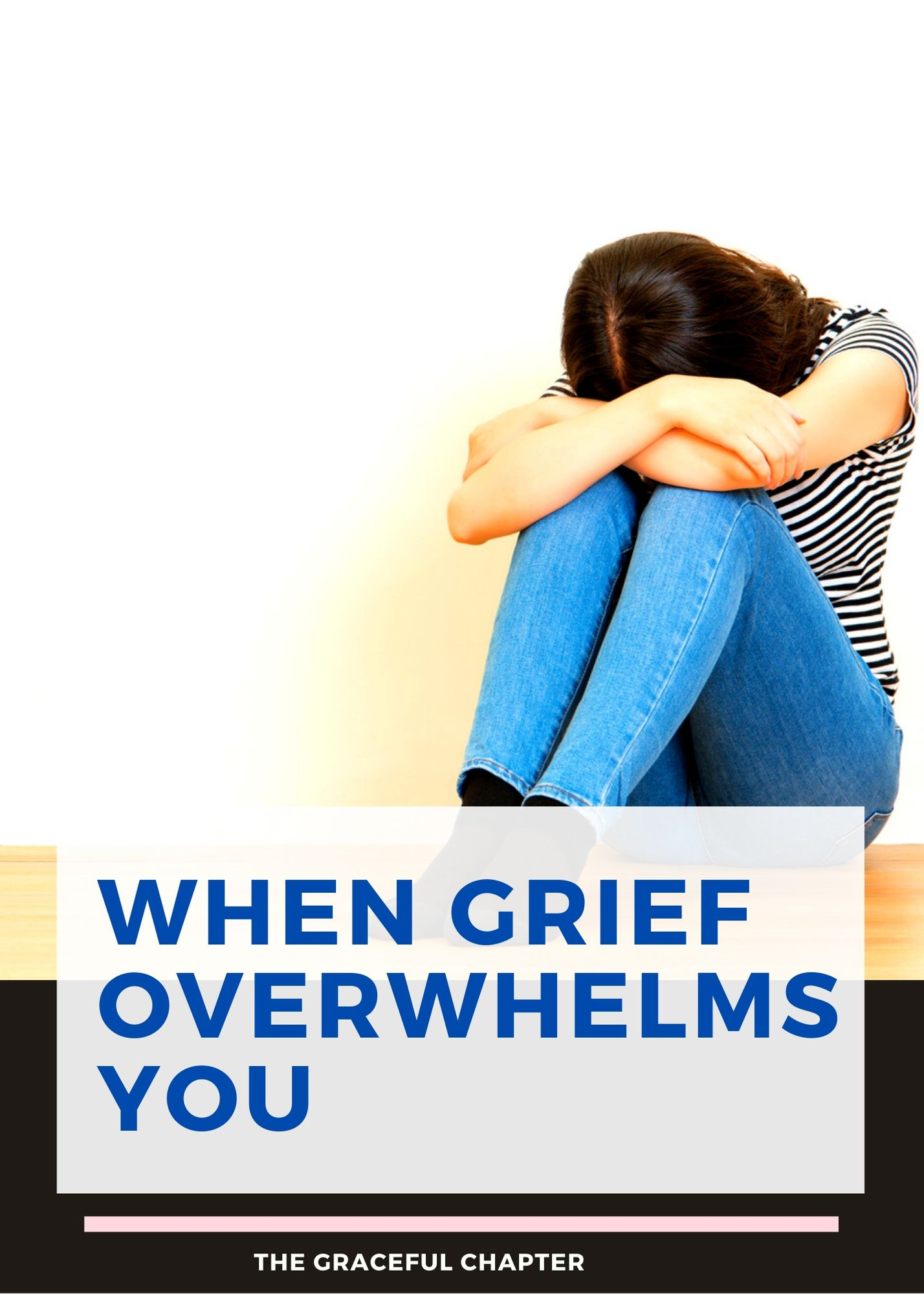 how to cope when grief is overwhelming