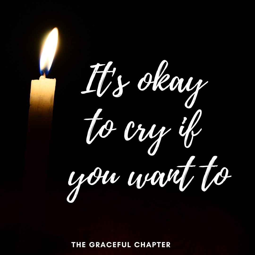 it's okay to cry if you want to