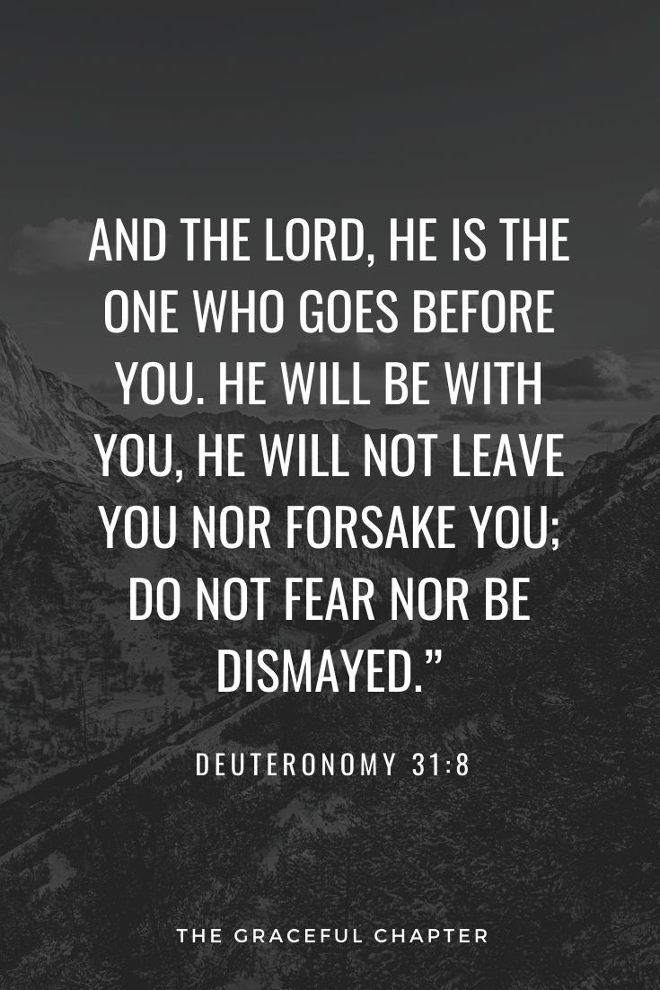 He will be with you, He will not leave you nor forsake you; .bible verse