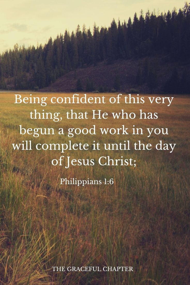 He who has begun a good work in you  will complete it