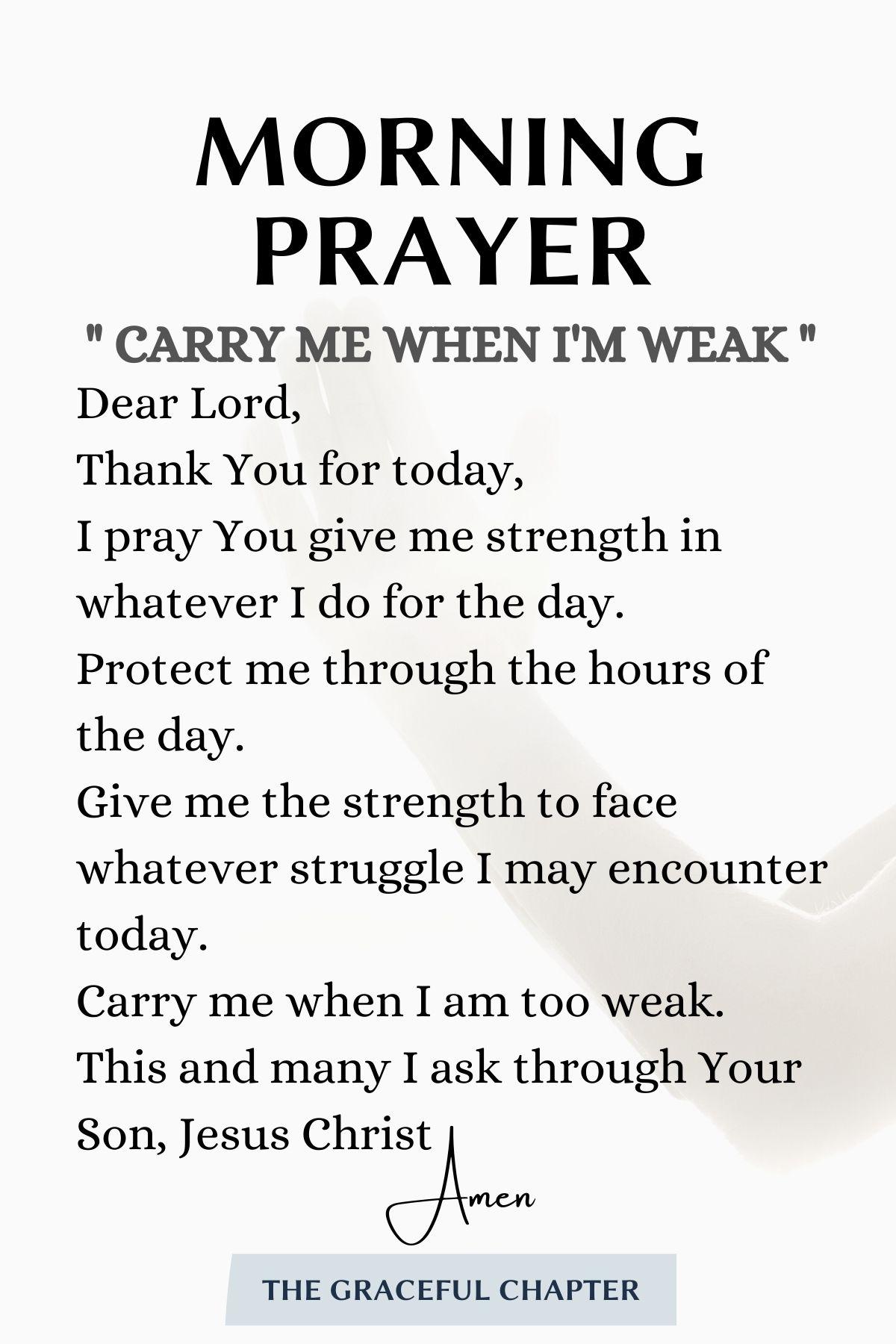 Carry me when I'm weak