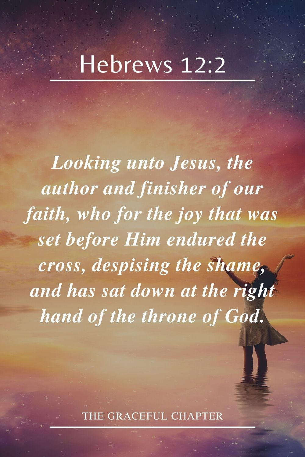 Hebrews 12:2 Jesus, the author and finisher of our faith