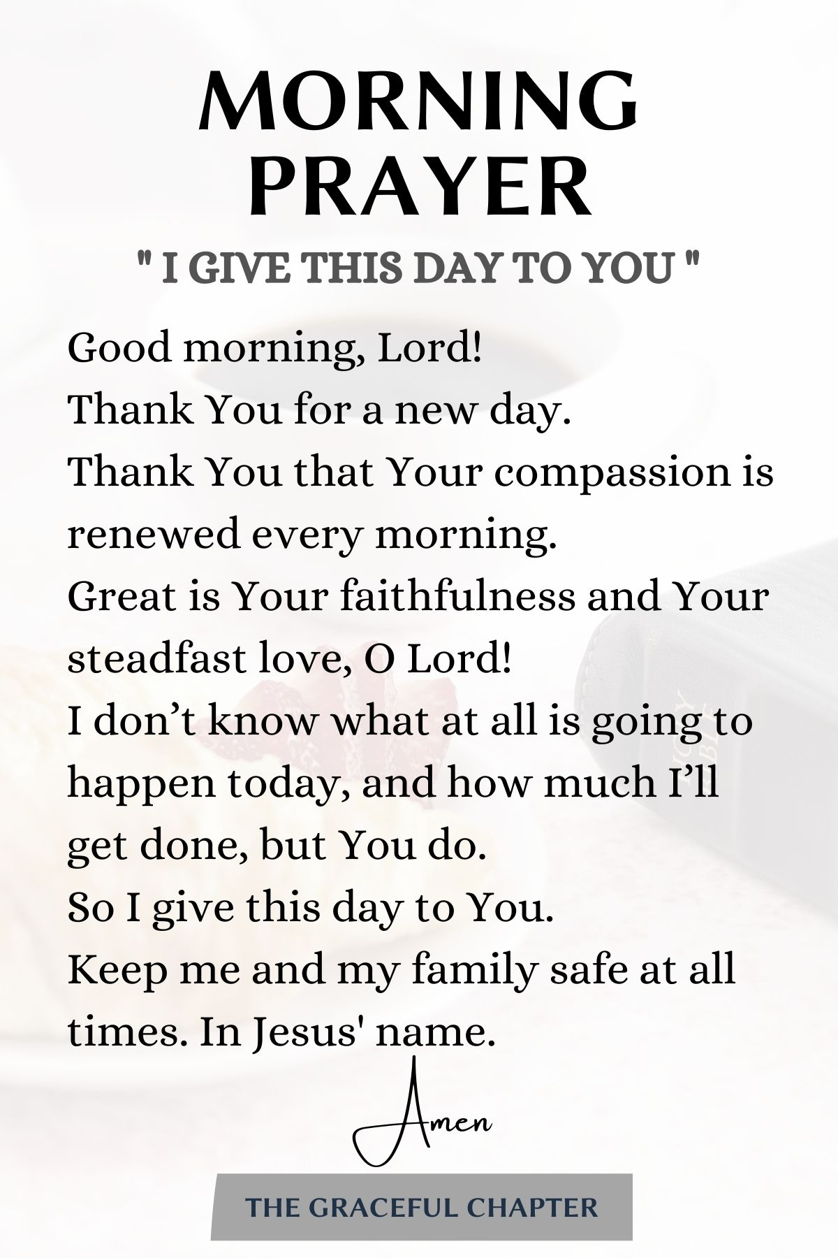 morning prayer- I give this day to You