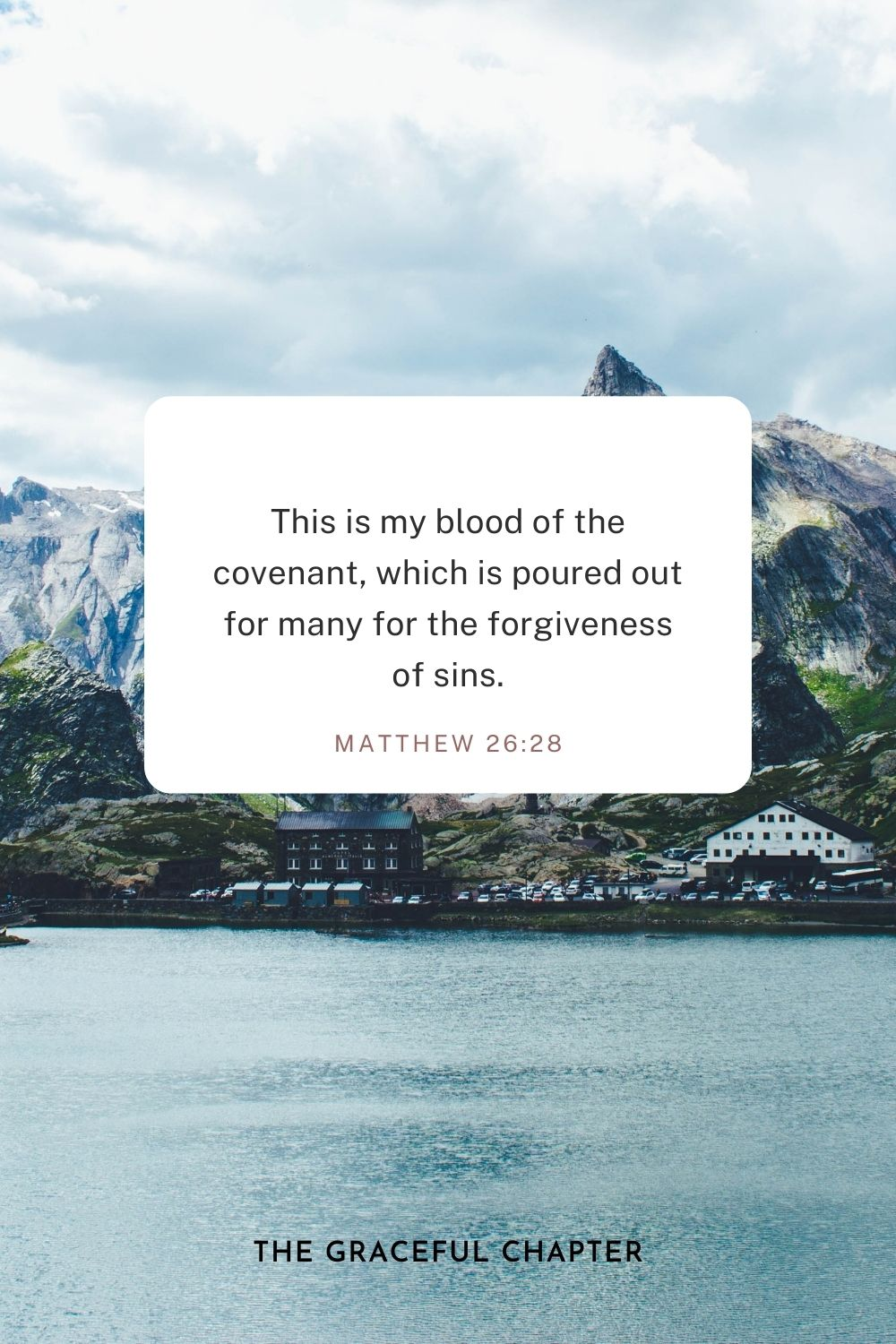 This is my blood of the covenant, which is poured out for many for the forgiveness of sins. Matthew 26:28