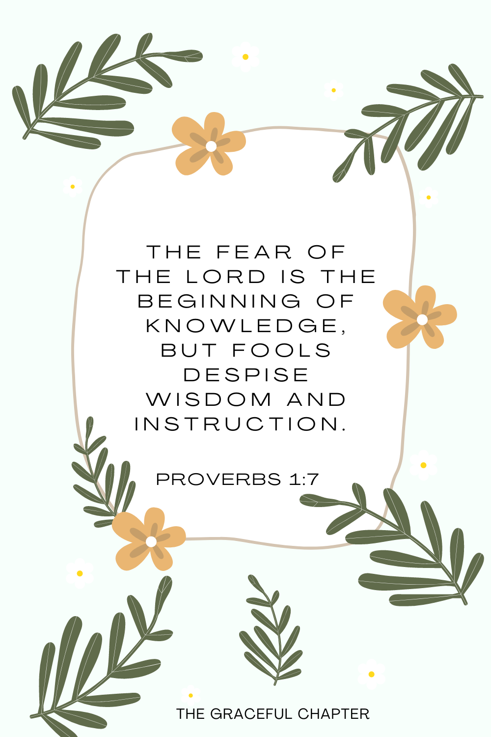 The fear of the Lord is the beginning of knowledge, but fools despise wisdom and instruction. Proverbs 1:7