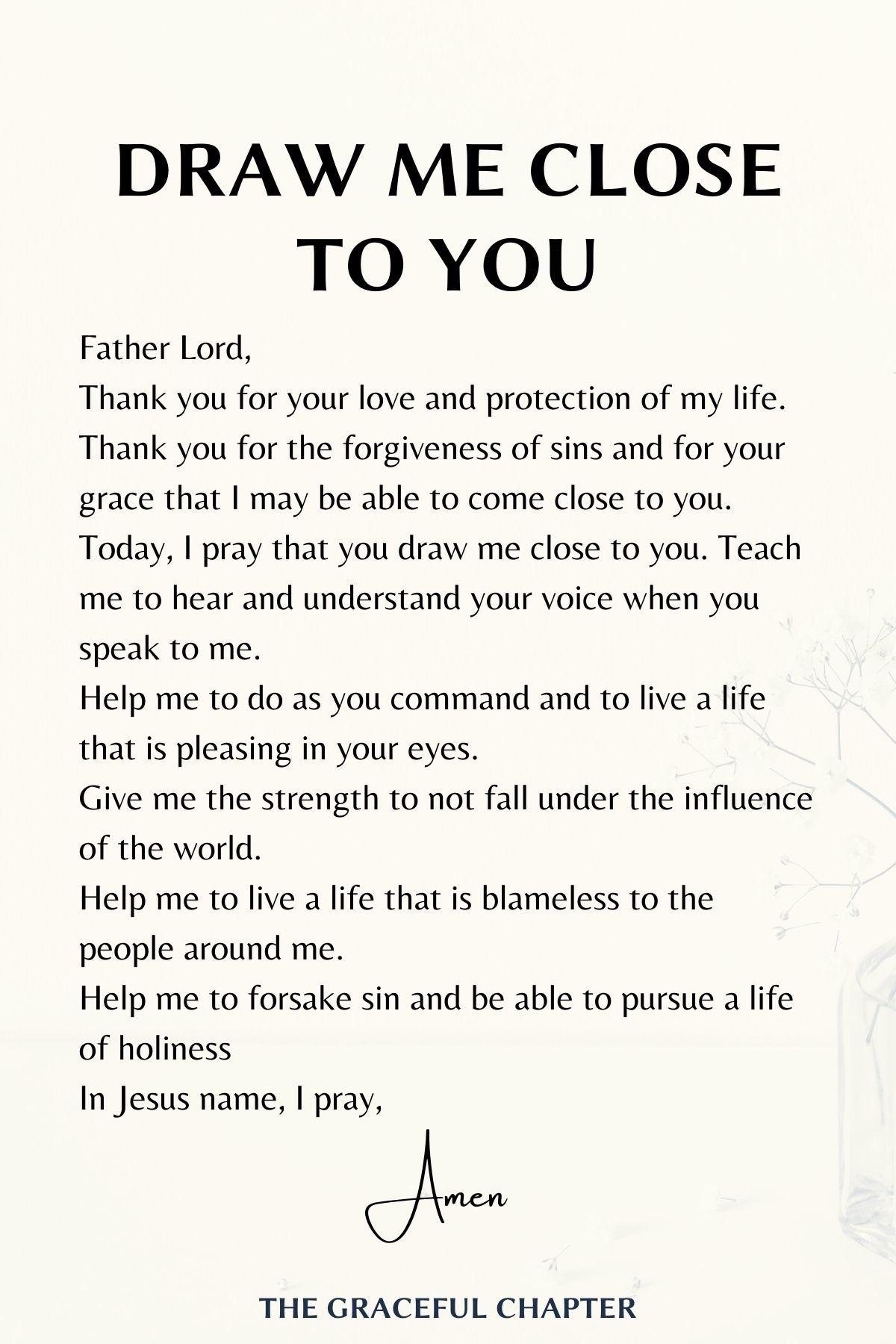 Draw me close to you prayer