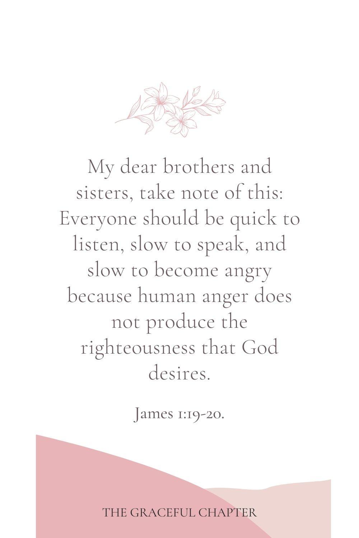 James 1:19-20.