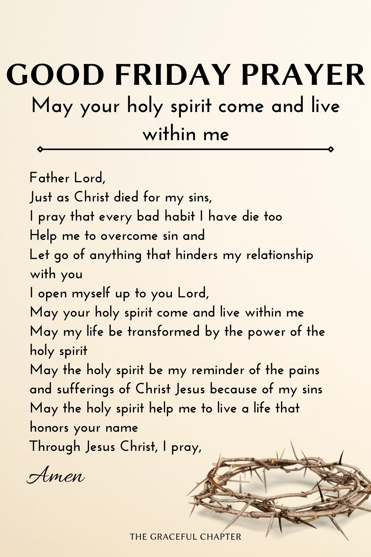 Good Friday Prayers - May your holy spirit come and live within me