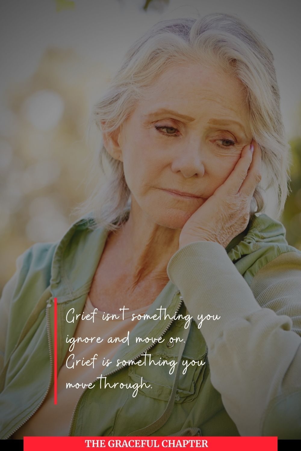 grief isn't something you ignore and move on, grief is something you move through
