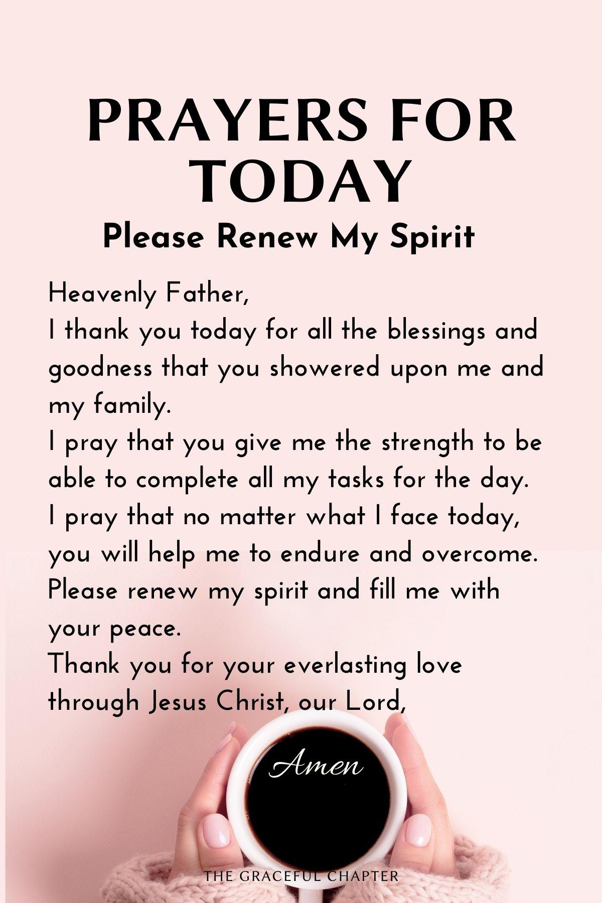 Prayers for today - Please renew my spirit