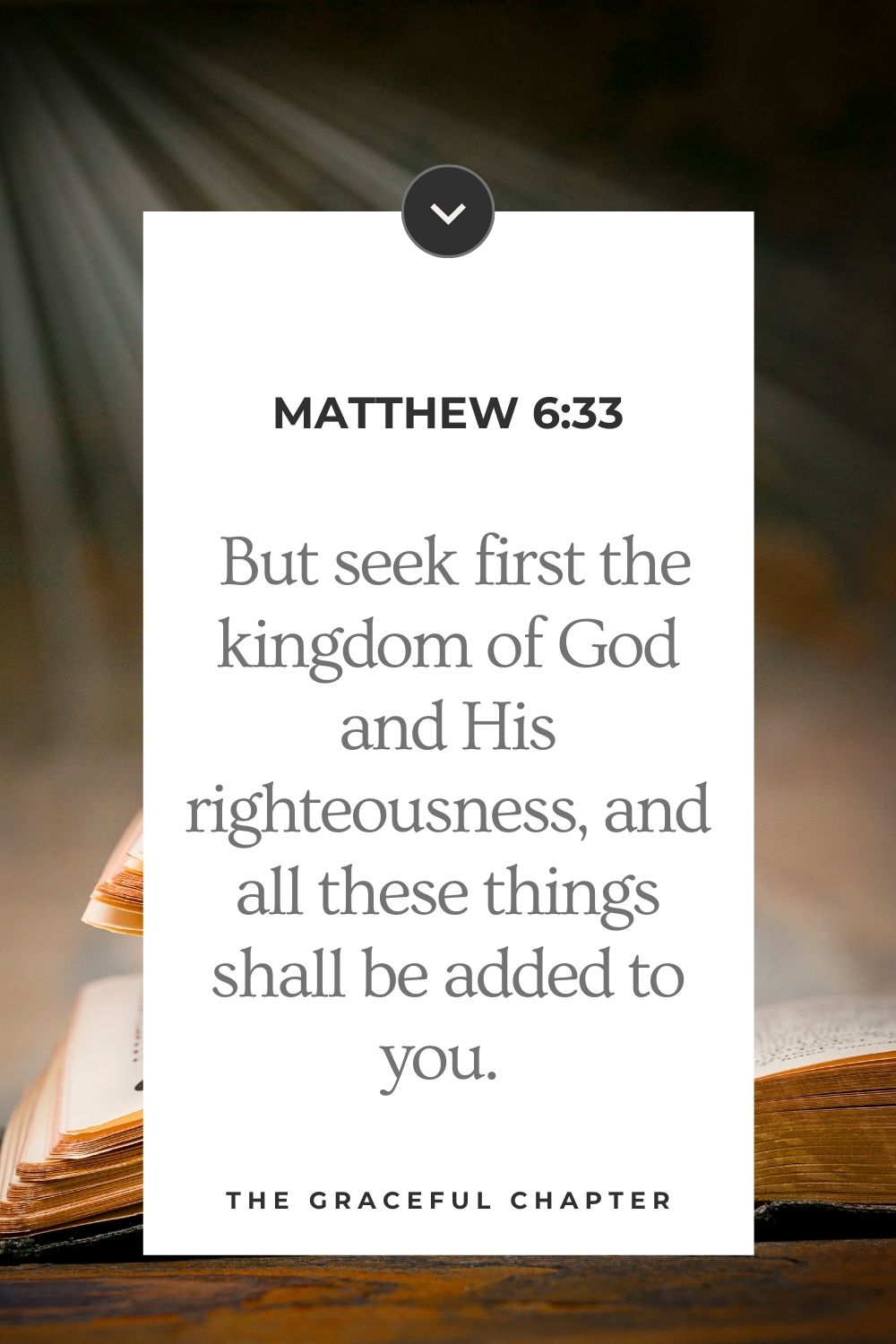 But seek first the kingdom of God and His righteousness, and all these things shall be added to you.