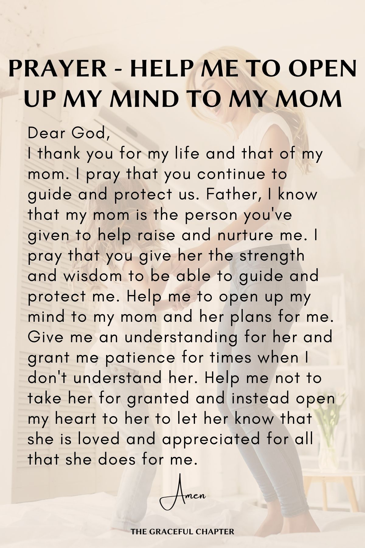Help me to open up my mind to my mom