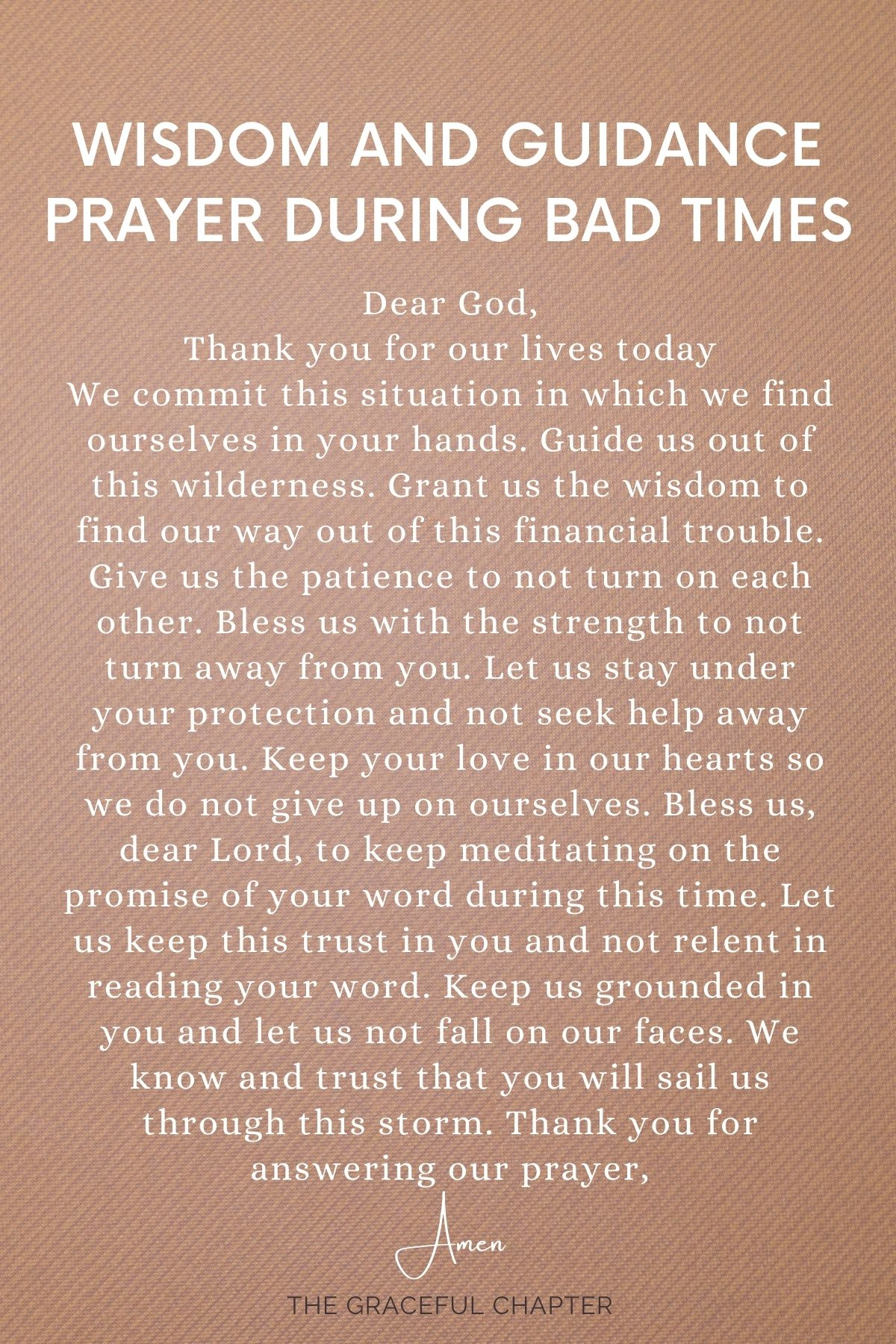Wisdom and guidance during bad times