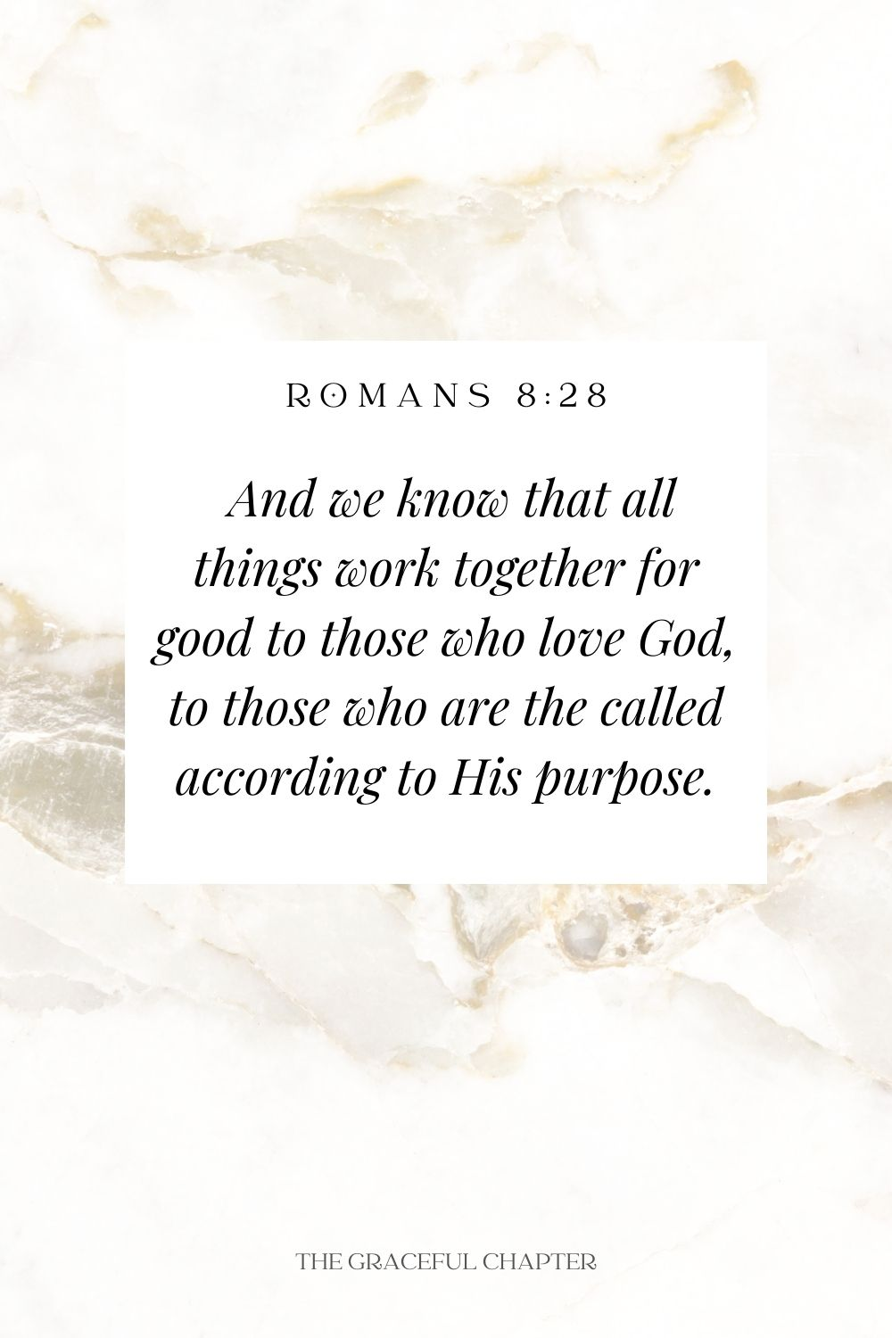 And we know that all things work together for good to those who love God, to those who are the called according to His purpose