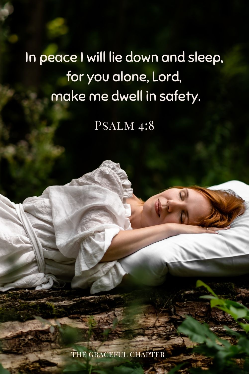 comforting bedtime bible verses- In peace, I will lie down and sleep, for you alone, Lord, make me dwell in safety. Psalm 4:8