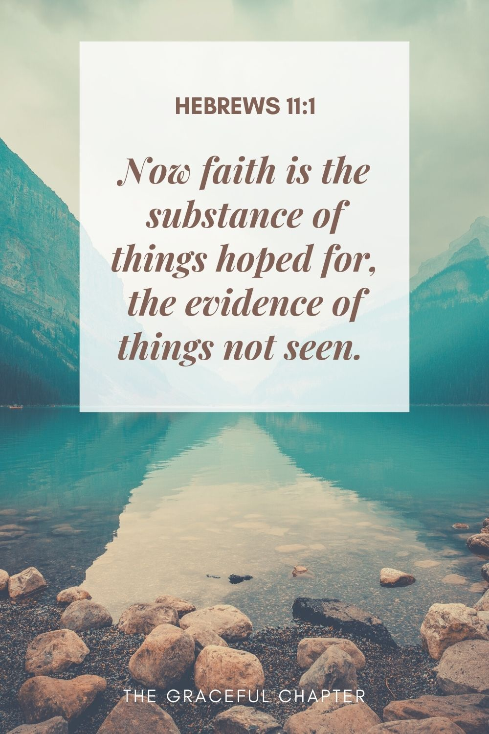 Now faith is the substance of things hoped for, the evidence of things not seen.  Hebrews 11:1