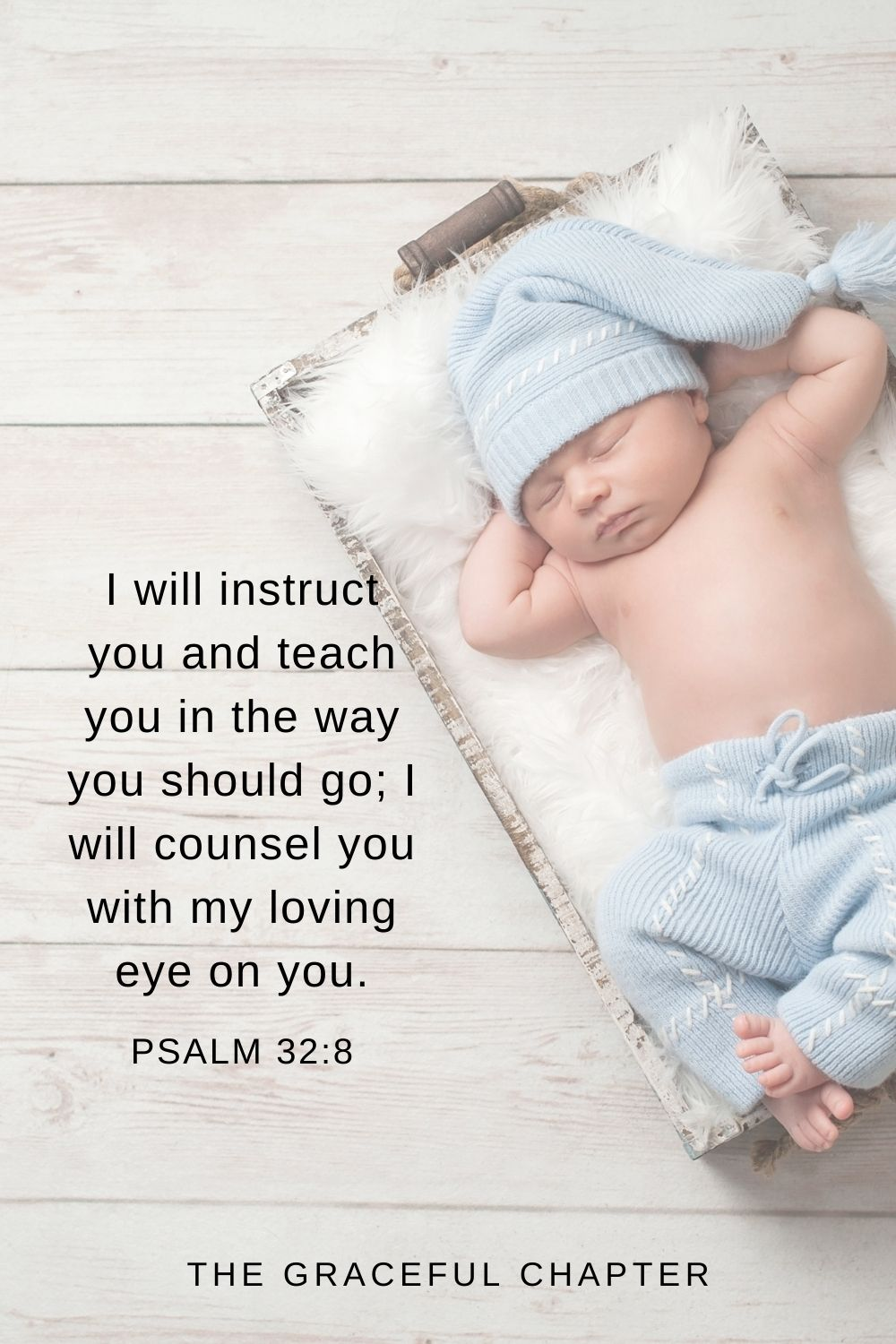 I will instruct you and teach you in the way you should go; I will counsel you with my loving eye on you. Psalm 32:8