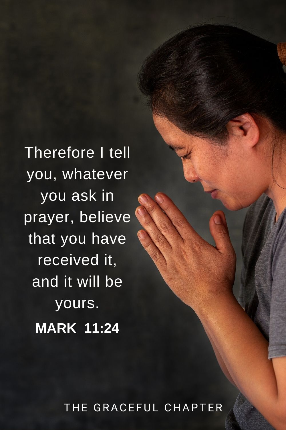 Therefore I tell you, whatever you ask in prayer, believe that you have received it, and it will be yours. Mark 11:24
