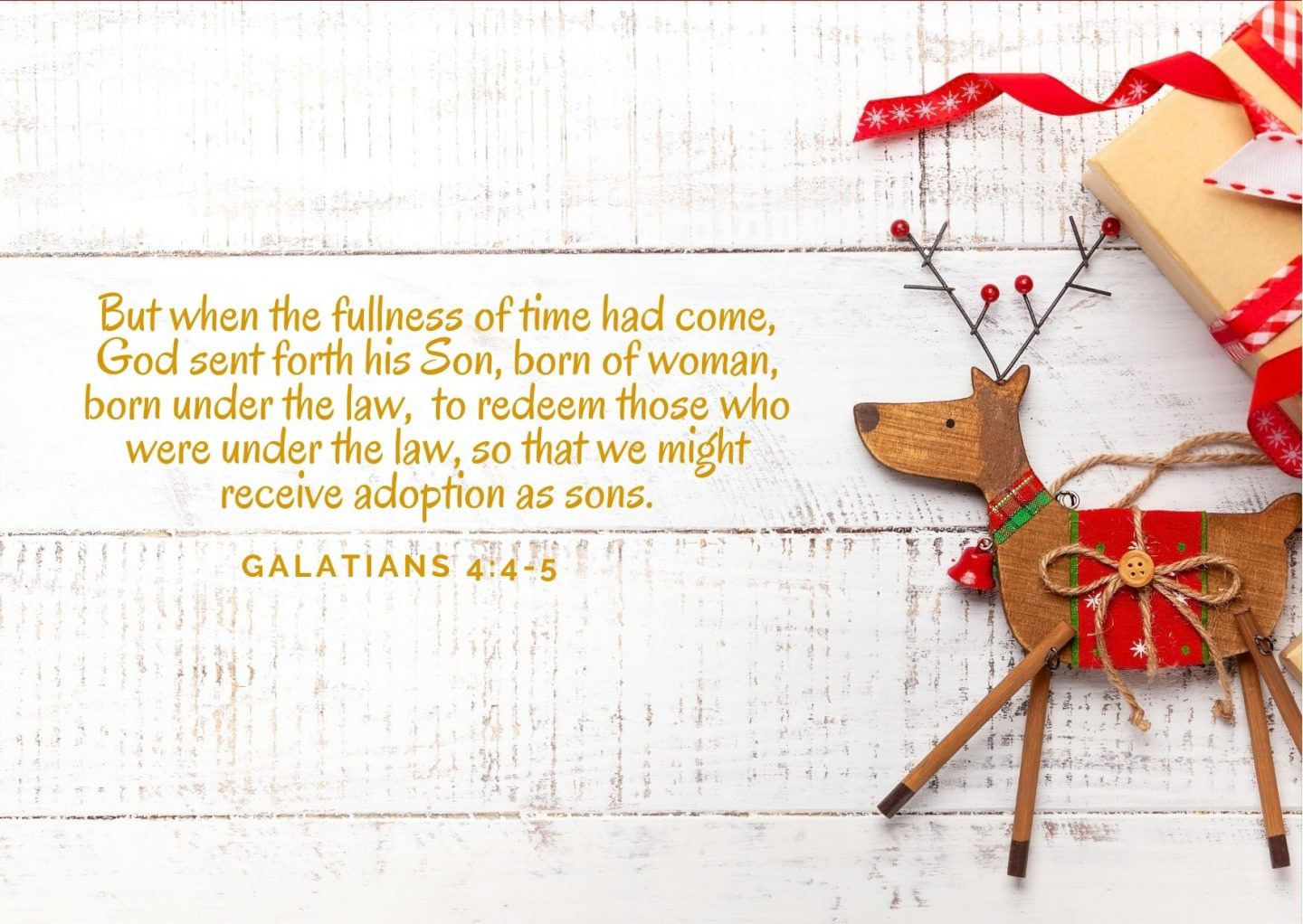 But when the fullness of time had come, God sent forth his Son, born of woman, born under the law, to redeem those who were under the law, so that we might receive adoption as sons. Galatians 4:4-5