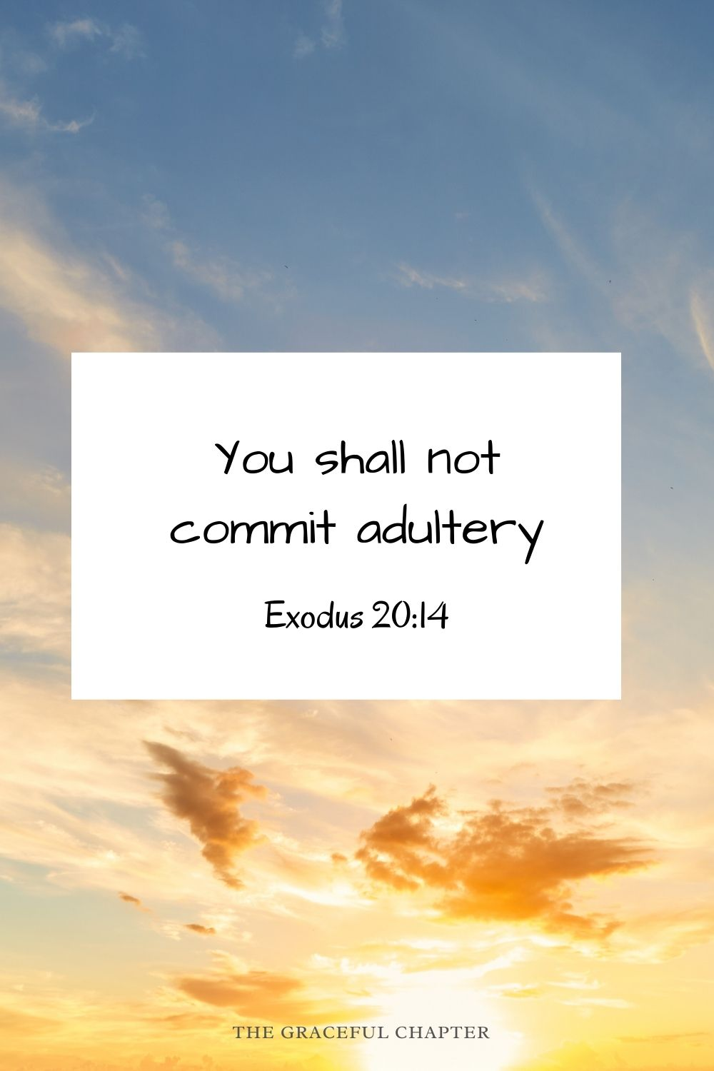 You shall not commit adultery. Exodus 20:14 - bible verses about adultery